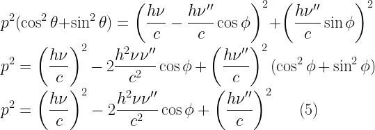 \displaystyle p^2(\cos^2\theta+\sin^2\theta) = \left(\frac{h\nu}{c}-\frac{h\nu