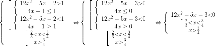 \left\{ \begin{array}{c}\left[ \begin{array}{c}\left\{ \begin{array}{c}12x^2-5x-2\textgreater 1 \\4x+1\leq 1 \end{array}\right. \\\left\{ \begin{array}{c}12x^2-5x-2\textless 1 \\4x+1\geq 1 \end{array}\right. \end{array}\right. \\\left[ \begin{array}{c}\frac{2}{3}\textless x\textless \frac{3}{4} \\x\textgreater \frac{3}{4} \end{array}\right. \end{array}\right.{{\stackrel{\ }{\Leftrightarrow }}}\left\{ \begin{array}{c}\left[ \begin{array}{c}\left\{ \begin{array}{c}12x^2-5x-3\textgreater 0 \\4x\leq 0 \end{array}\right. \\\left\{ \begin{array}{c}12x^2-5x-3\textless 0 \\4x\geq 0 \end{array}\right. \end{array}\right. \\\left[ \begin{array}{c}\frac{2}{3}\textless x\textless \frac{3}{4} \\x\textgreater \frac{3}{4} \end{array}\right. \end{array}\right.\stackrel{\ \ }{\Leftrightarrow }\left\{ \begin{array}{c}12x^2-5x-3\textless 0 \\\left[ \begin{array}{c}\frac{2}{3}\textless x\textless \frac{3}{4} \\x\textgreater \frac{3}{4} \end{array}\right. \end{array}\right.