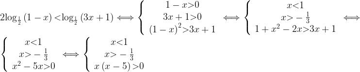2{{\log }_{\frac{1}{2}} \left(1-x\right) \textless {{\log }_{\frac{1}{2}} \left(3x+1\right)}} \Longleftrightarrow \left\{ \begin{array}{c}1-x \textgreater 0 \\3x+1 \textgreater 0 \\{\left(1-x\right)}^2 \textgreater 3x+1 \end{array}\right.\Longleftrightarrow \left\{ \begin{array}{c}\begin{array}{c}x \textless 1 \\x \textgreater -\frac{1}{3} \end{array}\\1+x^2-2x \textgreater 3x+1 \end{array}\right. \Longleftrightarrow\left\{ \begin{array}{c}\begin{array}{c}x \textless 1 \\x \textgreater -\frac{1}{3} \end{array}\\x^2-5x \textgreater 0 \end{array}\right. \Longleftrightarrow \left\{ \begin{array}{c}x \textless 1 \\x \textgreater -\frac{1}{3} \\x\left(x-5\right) \textgreater 0 \end{array}\right.